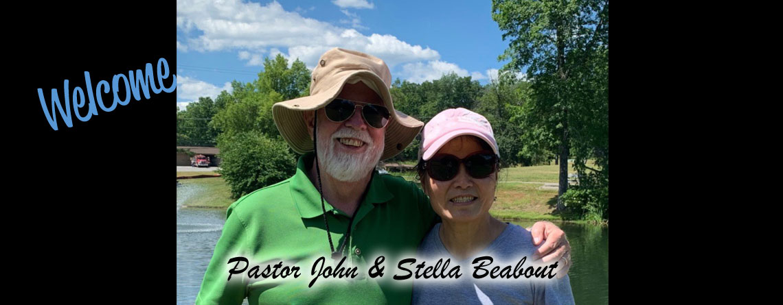 We welcome Pastor John Beabout & his beautiful wife, Stella